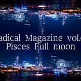 Radical Magazine vol.61 魚座満月号