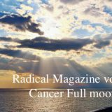 Radical Magazine vol.69 蟹座満月号