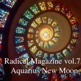 Radical Magazine vol.72 水瓶座新月号