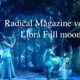 Radical Magazine vol.75 天秤座満月号 2021年3月29日